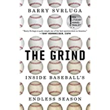 The Grind: Inside Baseball's Endless Season (English Edition)