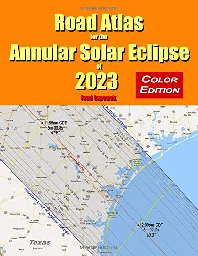 Road Atlas for the Annular Solar Eclipse of 2023 - Color Edition -