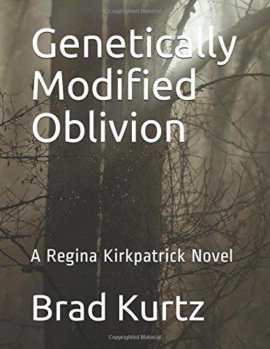 genetically-modified-oblivion-a-regina-kirkpatrick-novel