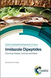 Imidazole Dipeptides (Food and Nutritional Components in Focus, Band 8)