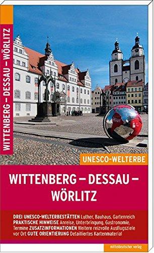 Wittenberg - Dessau - Wörlitz: Reiseführer