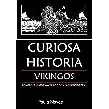 Curiosa Historia: Vikingos: Conoce la historia a través de sus curiosidades (Curiosa Historia  nº 3) (Spanish Edition)