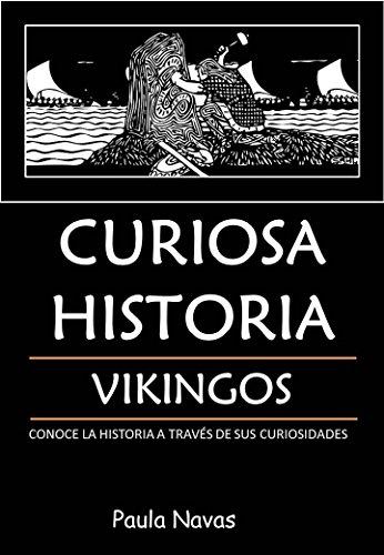 Curiosa Historia: Vikingos: Conoce la historia a través de sus curiosidades (Curiosa Historia  nº 3)
