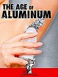 Age of Aluminum [OV]