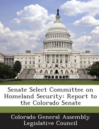 Senate Select Committee on Homeland Security: Report to the Colorado Senate