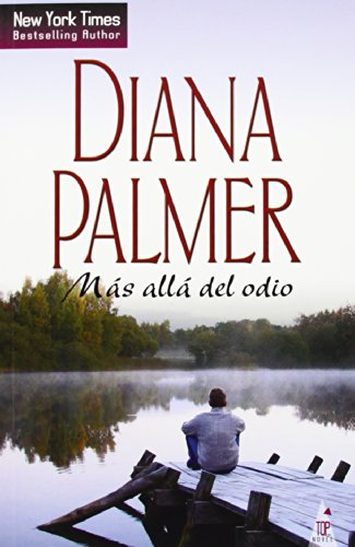 Más Allá Del Odio (TOP NOVEL) por Diana Palmer