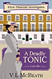 A Deadly Tonic: Eliza Thomson Investigates (Book 1) by VL McBeath