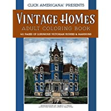 Vintage Homes: Adult Coloring Book: Luxurious Victorian Houses & Mansions