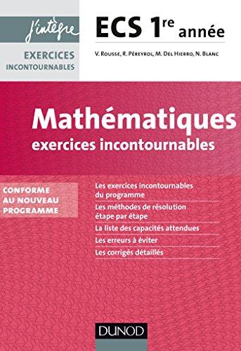 Mathématiques Exercices incontournables ECS 1re année - conforme au nouveau programme