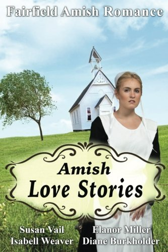 Fairfield Amish Romance Amish Love Stories