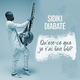 8024369415ea Qu'est-ce que je t'ai fait BB by Sidiki Diabaté on Amazon Music ...