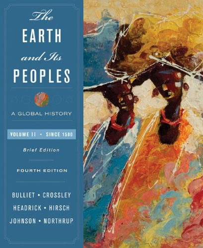 The Earth and Its Peoples: Student Text v. 2: A Global History