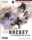 Jouer au hockey à la manière de la LNH