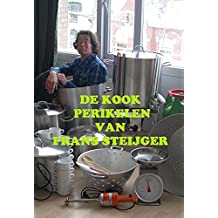 De Kook Perikelen van Frans Steijger (Dutch Edition)