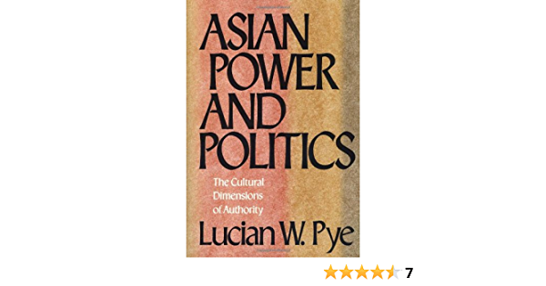 Asian Power and Politics: The Cultural Dimensions of Authority ...
