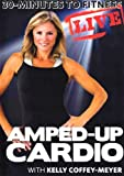 30 Minutes to Fitness: Amped-Up Cardio Live with Kelly Coffey-Meyer