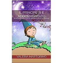 Il principe si è addormentato: Il Metodo dolce di far addormentare i bambini (Italian Edition)
