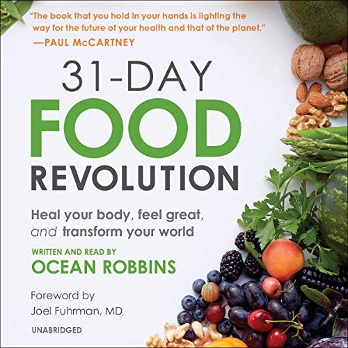 31 Audio (31-Day Food Revolution: Heal Your Body, Feel Great, and Transform Your World)