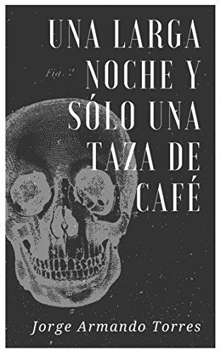 UNA LARGA NOCHE Y SÓLO UNA TAZA DE CAFÉ