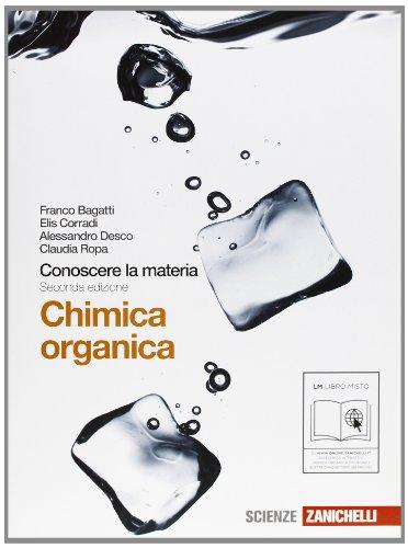 Conoscere la materia. Chimica organica. Per gli Ist. tecnici. Con espansione online