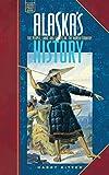 Alaska's History: The People, Land, and Events of (Alaska Pocket Guide)