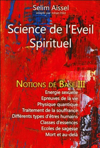 Science de l'Eveil Spirituel - Notions de Base III