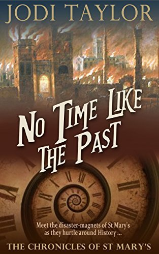 No Time Like the Past (The Chronicles of St. Mary's Series) by Jodi Taylor (2015-10-23)