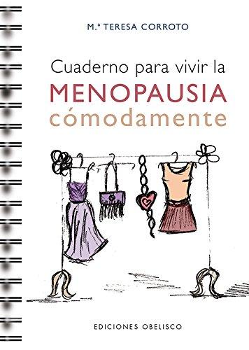 Cuaderno Para Vivir La Menopausia Cómodamente (SALUD Y VIDA NATURAL) por Mª Teresa Corroto