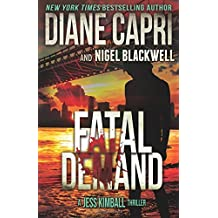 Fatal Demand: A Jess Kimball Thriller (The Jess Kimball Thrillers Series) (Volume 3) by Diane Capri (2015-12-31)