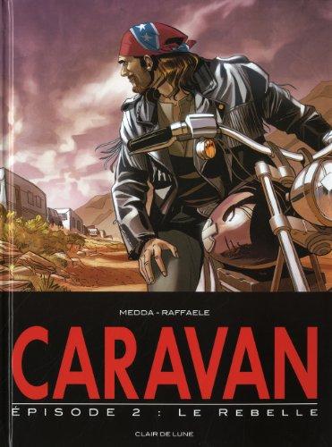 Caravan, Tome 2 : Le rebelle
