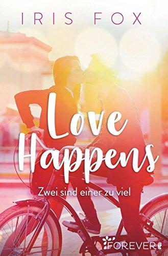 Love Happens - Zwei sind einer zu viel: Roman