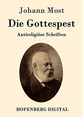 Die Gottespest: Antireligiöse Schriften -