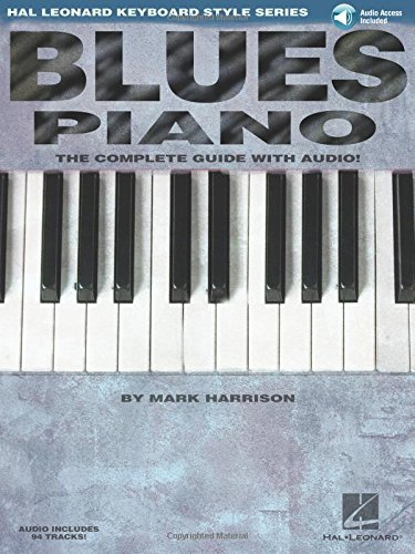 Blues Piano: The Complete Guide With Audio (Book/Online Audio) (Keyboard Instruction) por Mark Harrison