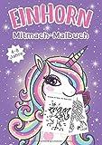 Einhorn Mitmach-Malbuch: Ein Malbuch zum Rätseln und Knobeln für Kinder - Selbstimpuls