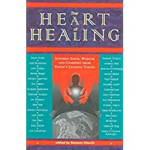 [The Heart of Healing: Inspired Ideas, Wisdom, and Comfort from Today's Leading Voices] (By: Ph.D. Dawson Church) [published: January, 2010]