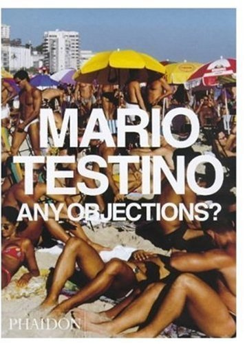 Any Objections? by Testino, Mario, Kinmonth, Patrick (1998) Hardcover