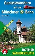 Genusswandern mit der Münchner S-Bahn: 30 Touren. Mit GPS-Daten (Rother Wanderbuch)