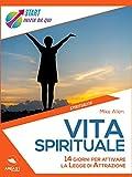 Vita spirituale: 14 giorni per attivare la Legge di Attrazione