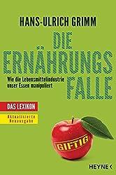 Die Ernährungsfalle: Wie die Lebensmittelindustrie unser Essen manipuliert - Das Lexikon