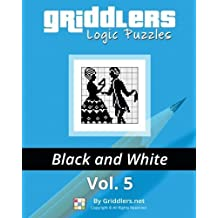 Griddlers Logic Puzzles: Black and White (Volume 5) by Team, Griddlers (2014) Paperback