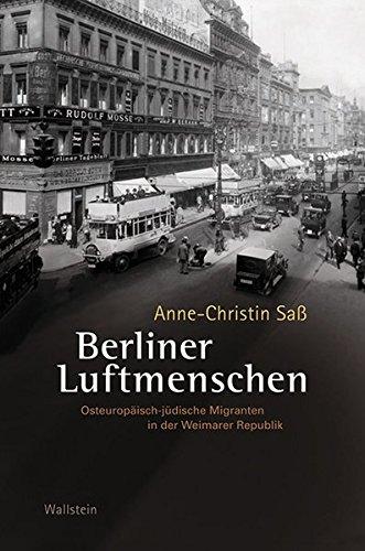 berliner-luftmenschen-osteuropaisch-judische-migranten-in-der-weimarer-republik-charlottengrad-und-s