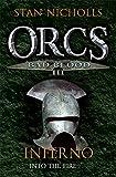 Orcs Bad Blood III: Inferno: v. 3 (Gollancz)