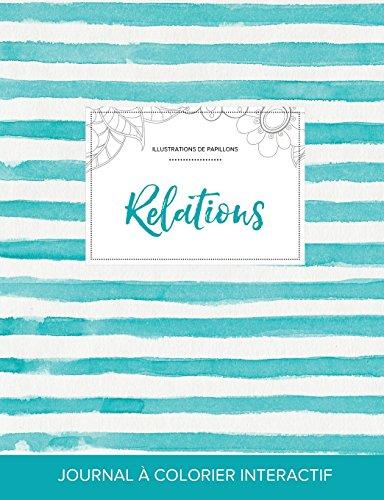 Journal de Coloration Adulte: Relations (Illustrations de Papillons, Rayures Turquoise) par Courtney Wegner