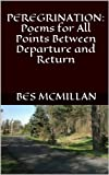 PEREGRINATION: Poems for All Points Between Departure and Return (English Edition)