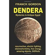 DENDERA: Mysteries in Antique Egypt