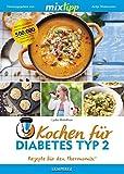 mixtipp: Kochen für Diabetes Typ 2: Rezepte mit dem Thermomix (Kochen mit dem Thermomix)