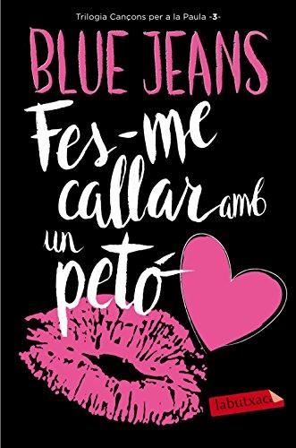 Fes-me callar amb un petó (LABUTXACA) por Blue Jeans