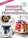 Desserts gourmands avec Thermomix par Abraham