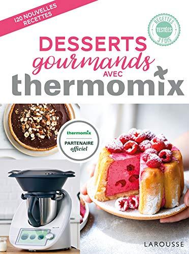 Desserts gourmands avec Thermomix par Bérengère Abraham,Fabrice Besse