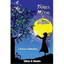 Fairies, Myths, & Magic: A Summer Celebration